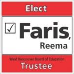 Reema Faris - West Vancouver School Board Trustee Candidate - Sign