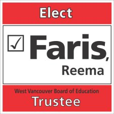 Reema Faris - West Vancouver School Board Trustee Candidate - Sign